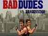 Bad Dudes ReMixes